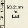 Machines At Last