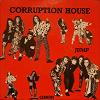 Corruption House