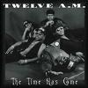 Twelve A.M.