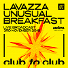 NTS X CLUB TO CLUB X LAVAZZA UNUSUAL BREAKFAST 23.10.19 Incoming