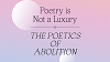 Poetry is Not a Luxury: The Poetics of Abolition w/ Saidiya Hartman, Canisia Lubrin, Nat Raha, Christina Sharpe & Nydia A. Swaby 10.08.20 Radio Episode