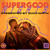 Supergood Nights: Presented by Duckwrth 15.07.20 Incoming