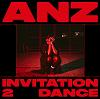 Anz announces Invitation 2 Dance EP 21.03.19 Incoming