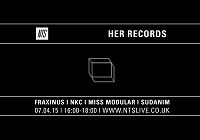 Her Records w/ Fraxinus, NKC, Miss Modular and Sudanim 07.04.15 Radio Episode