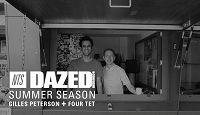 Four Tet & Gilles Peterson - Dazed Summer Season 25.06.13 Radio Episode