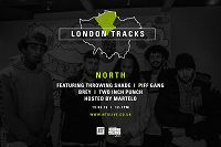 London Tracks: North w/ Martelo, Piff Gang, Throwing Shade & Two Inch Punch 19.03.15 Radio Episode