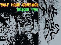 Wolf Eyes Home Companion 19.09.17 Radio Episode
